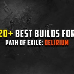 [PoE 3.10 Delirium] 20+ Best League Starter Build Guides