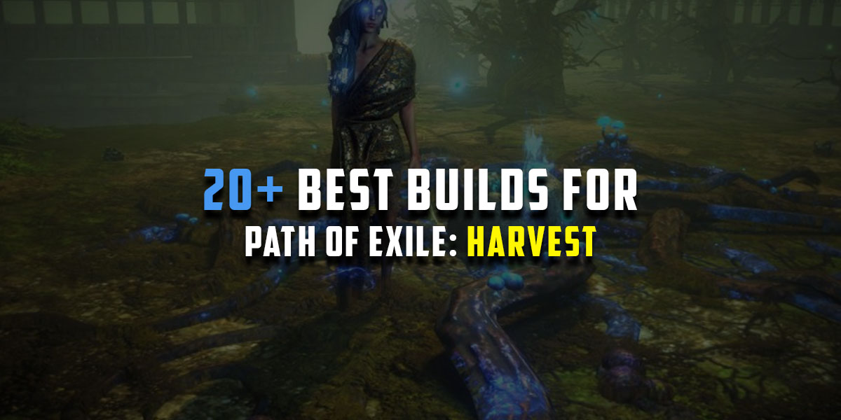 Poe 3 11 Harvest 20 Best League Starter Builds Guides