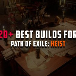 [Path of Exile 3.12] 20+ Best Starter Builds for Heist (PoB Included)