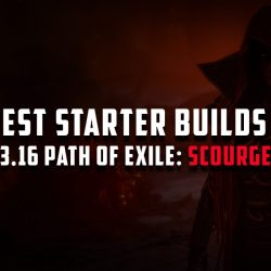 Best PoE 3.16 Starter Builds for Scourge | Full Guides